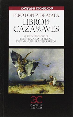 Libro de la caza de las aves (ODRES NUEVOS. O/N.)