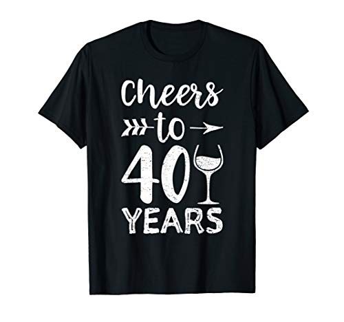 Wein Trinker Cheers To 40 Years 40. Geburtstag T-Shirt