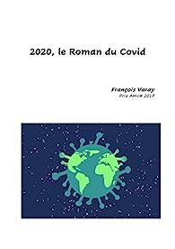 2020, le roman du Covid par François Varay