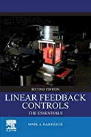Linear Feedback Controls: The Essentials, 2nd Edition Front Cover