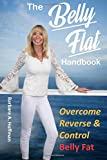 The Belly Flat Handbook: Overcome Reverse & Control Belly Fat