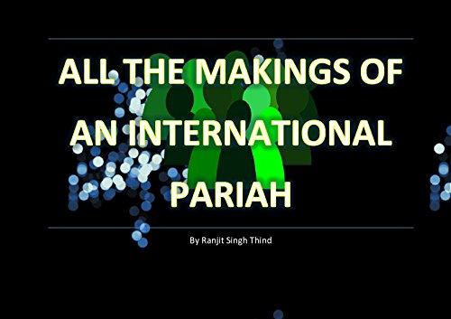 ALL THE MAKINGS OF AN INTERNATIONAL PARIAH