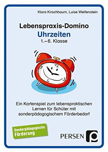 Lebenspraxis-Domino: Uhrzeiten: EIN Kartenspiel zum lebenspraktischen Lernen für Schüler mit sonderpädagogischem Förderbedarf (1. bis 6. Klasse)