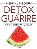 detox per guarire: piani di guarigione per chi soffre di ansia, depressione, acne, eczema, problemi intestinali, problemi di peso, ... e malattie autoimmuni (medical medium)