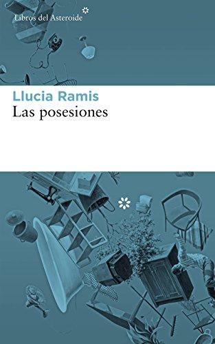 Las posesiones (Libros del Asteroide nº 197) eBook: Ramis, Llucia ...