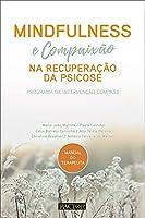 Mindfulness e Compaixão na Recuperação da Psicose (Portuguese Edition)