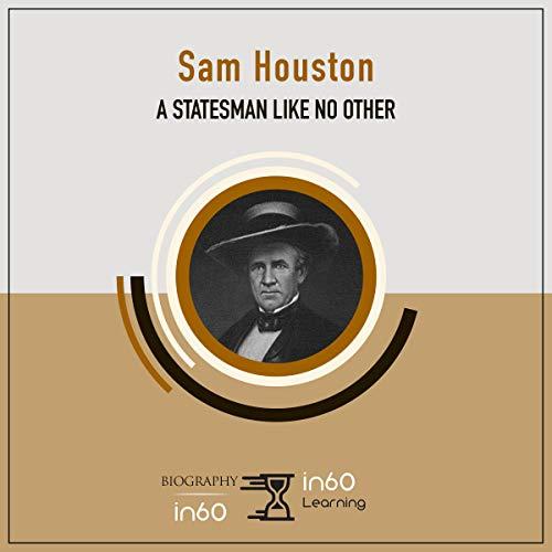 Sam Houston: A Statesman Like No Other audiobook cover art