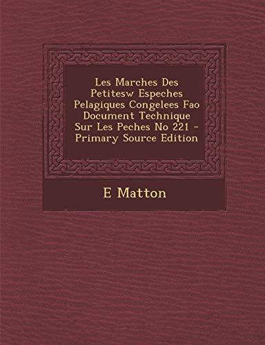 Les Marches Des Petitesw Espeches Pelagiques Congelees Fao Document Technique Sur Les Peches No 221 - Primary Source Edition