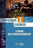 Physique-Chimie 1re Espace - Livre du professeur