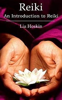 Reiki: An Introduction to Reiki by [Liz Hoskin]