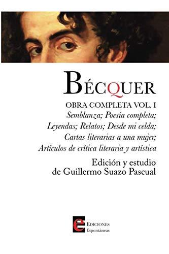 Bécquer. Obra Completa Volumen I
