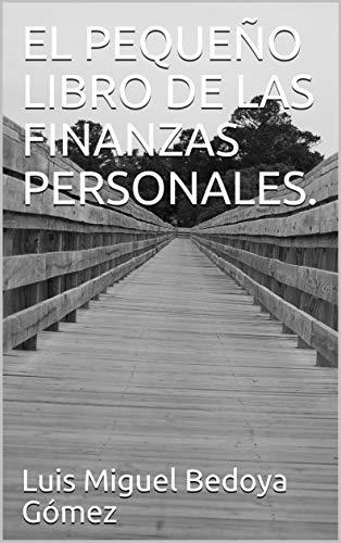 EL PEQUEÑO LIBRO DE LAS FINANZAS PERSONALES
