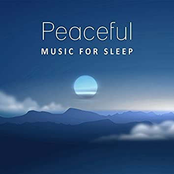 Peaceful Music for Sleep: Natural Sounds, Relaxation, Spirituality, Meditation, Deep Sleep, Healing Soundtrack, Sounds of Nature