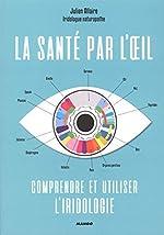La santé par l'oeil - Comprendre et utiliser l'iridologie de Lise Herzog