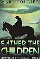 Gather The Children: Premium Hardcover Edition
