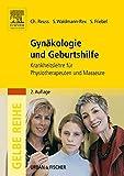 Gynäkologie und Geburtshilfe: Krankheitslehre für Physiotherapeuten und Masseure (Gelbe Reihe) - Ch. Reuss