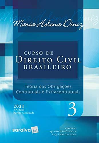 Curso De Direito Civil Brasileiro - Vol. 3 - 37ª Edição 2021: Volume 3