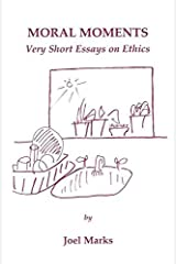 [Moral Moments: Very Short Essays on Ethics] (By: Joel Marks) [published: August, 2000] Paperback