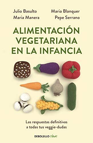 Alimentación vegetariana en la infancia: Las respuestas definitivas a todas tus veggie-dudas