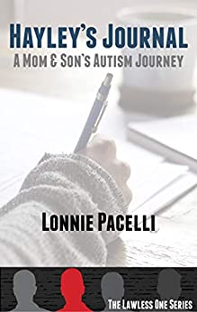 Hayley's Journal: A Mom & Son's Autism Journey (The Lawless One Series Book 4) by [Lonnie Pacelli]
