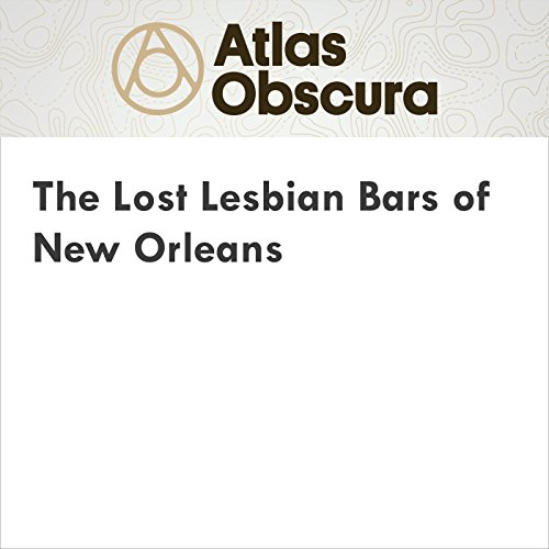 The Lost Lesbian Bars of New Orleans audiobook cover art