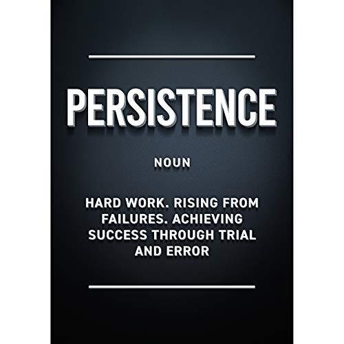GREAT ART Cartel Motivación Negro Persistencia - Trabajo Éxito Vida moderna Emprendedor Aniversario Regalo Impresión Decoración Cuadro de pared 59,4 x 42 cm