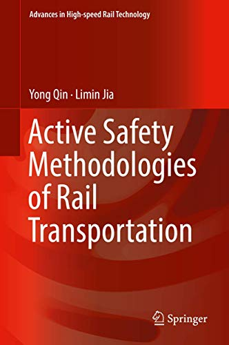 Active Safety Methodologies of Rail Transportation (Advances in High-speed Rail Technology)