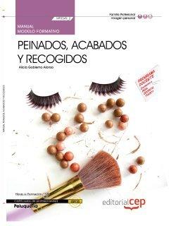 Manual Peinados, acabados y recogidos (MF0349_2). Certificados de Profesionalidad. Peluquería (IMPQ0208) (Cp - Certificado Profesionalidad)