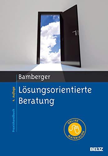 Lösungsorientierte Beratung: Praxishandbuch. Mit Online-Materialien