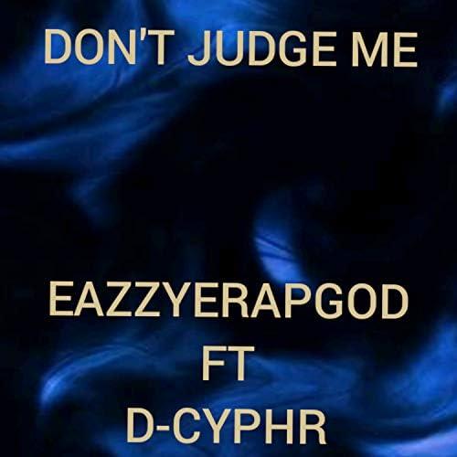 Eazzyerapgod feat. D-CYPHR