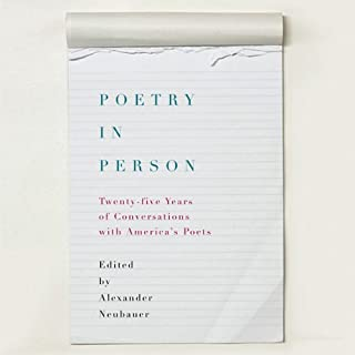 Poetry in Person     Twenty-five Years of Conversation with America's Poets              By:                                                                                                                                 Lucille Clifton,                                                                                        Eamon Grennan,                                                                                        Edward Hirsch,                   and others                          Narrated by:                                                                                                                                 Alexander Neubauer                      Length: 5 hrs and 59 mins     28 ratings     Overall 4.7