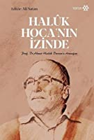 Halûk Hoca'nin Izinde - Prof. Dr. Ahmet Halûk Dursun'a Armagan
