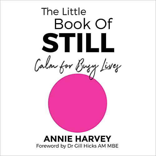 Listen The Little Book of Still: Calm for Busy Lives audio book