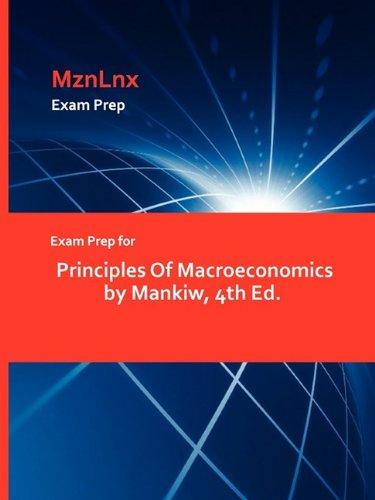 Exam Prep for Principles of Macroeconomics by Mankiw, 4th Ed.
