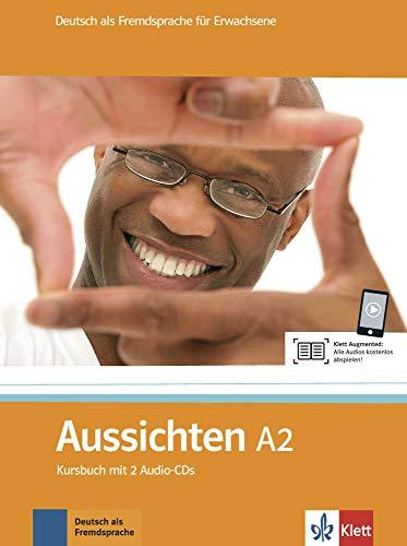 Aussichten A2: Deutsch als Fremdsprache für Erwachsene. Kursbuch mit 2 Audio-CDs (Aussichten: Deutsch als Fremdsprache für Erwachsene)