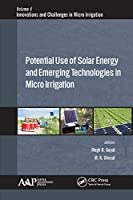 Potential Use of Solar Energy and Emerging Technologies in Micro Irrigation (Innovations and Challenges in Micro Irrigation)