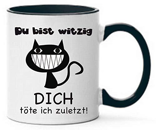 Tasse Du bist witzig, dich töte ich zuletzt Geschenk lustig Katze Grinsekatze … Witzig Schwarz