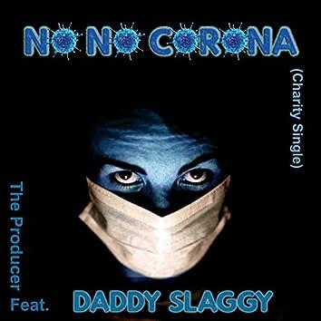 No No Corona (feat. Daddy Slaggy) (Charity Single)