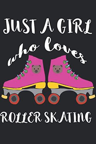 Just a Girl who loves Roller Skating: Notizbuch A5 Liniert 120 Seiten Coolee Rollschuh Geschenk für Rollschuh Fahrer Geschenkidee Notizheft