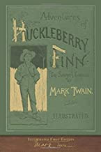 Adventures of Huckleberry Finn (Illustrated First Edition): 100th Anniversary Collection