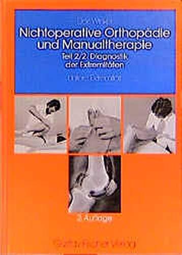 Nichtoperative Orthopädie der Weichteile des Bewegungsapparats, 4 Bde. in 7 Tl.-Bdn., Bd.2/2, Diagnostik der Extremitäten