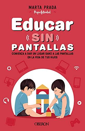 Educar sin pantallas de Marta Prada Gallego