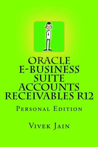 Oracle e-Business Suite Accounts Receivables R12: Personal Edition