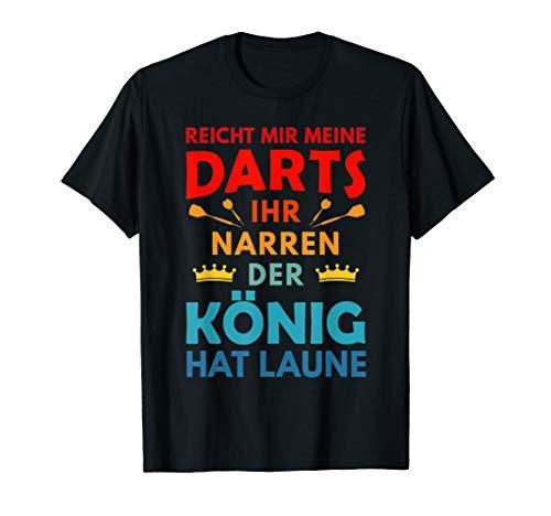 Darts Dart Dartspieler König hat Laune Dartsspieler Geschenk T-Shirt