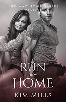 Run from Home (Way Home Series Book 3) by [Kim Mills]
