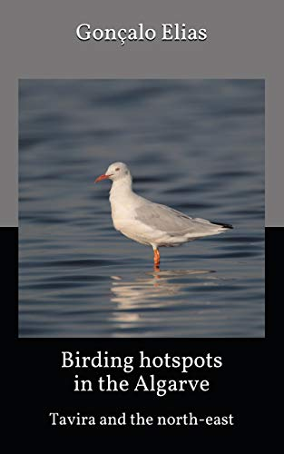 Birding hotspots in the Algarve: Tavira and the north-east (English Edition)