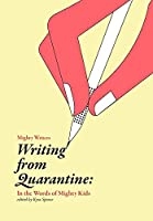 Writing from Quarantine: In the Words of Mighty Kids