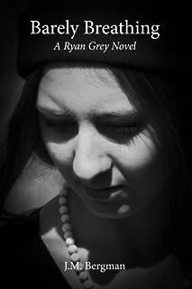 Barely Breathing: A Ryan Grey Novel
