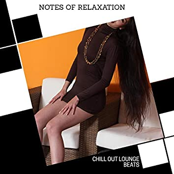 Notes Of Relaxation - Chill Out Lounge Beats