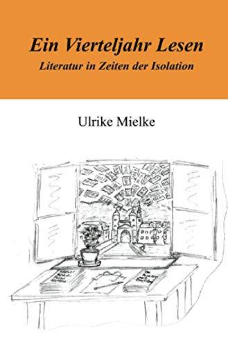 Ein Vierteljahr Lesen: Literatur in Zeiten der Isolation